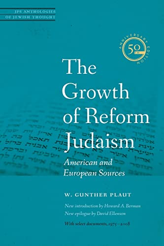9780827612174: The Growth of Reform Judaism: American and European Sources (JPS Anthologies of Jewish Thought)