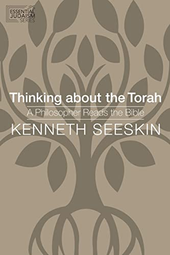 9780827612624: Thinking about the Torah: A Philosopher Reads the Bible (JPS Essential Judaism)