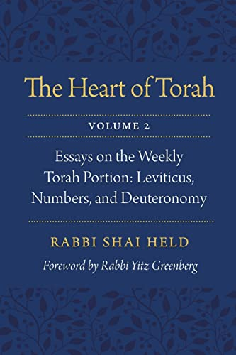 The Heart of Torah, Volume 2: Essays on the Weekly Torah Portion, Leviticus, Numbers, and ...