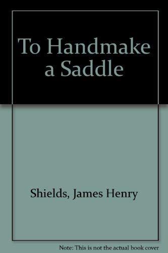 9780827744707: To Handmake a Saddle
