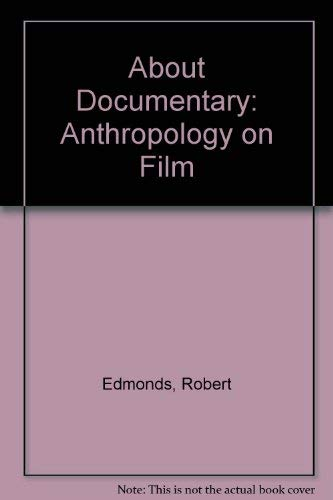 9780827802940: About Documentary: Anthropology on Film