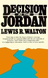 Decision at the Jordan: Walton, Lewis R