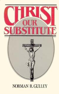 9780828001564: Christ, our substitute