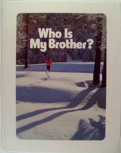 9780828001731: Who Is My Brother?: Level 14 Seventh-day Adventist Readers (Life Series)