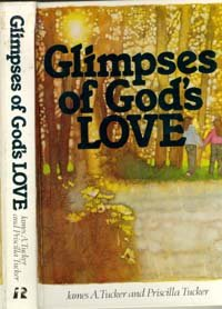 Glimpses of God's love: Tucker, James A