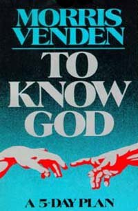 To know God: A 5-day plan (9780828002202) by Venden, Morris L
