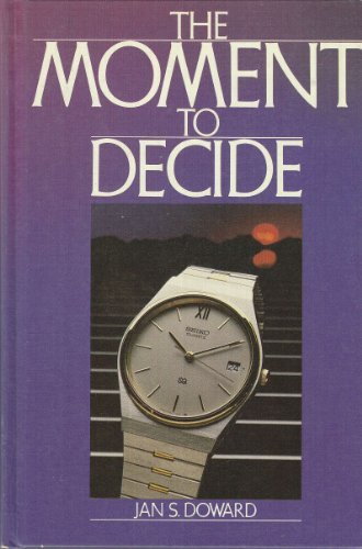 The moment to decide: Doward, Jan S