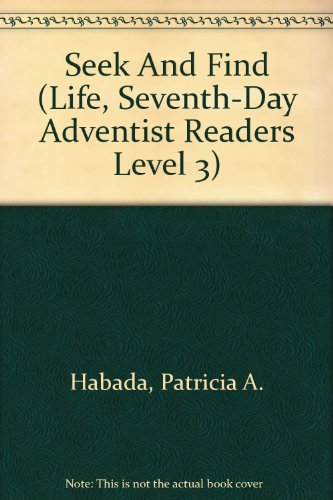 9780828002554: Seek And Find (Life, Seventh-day Adventist Readers level 3)