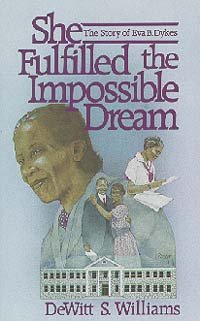 9780828002745: She fulfilled the impossible dream: The story of Eva B. Dykes (Banner books)