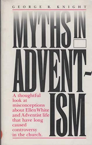 9780828003728: Myths in Adventism : An Interpretive Study of Ellen White, Education, and Related Issues