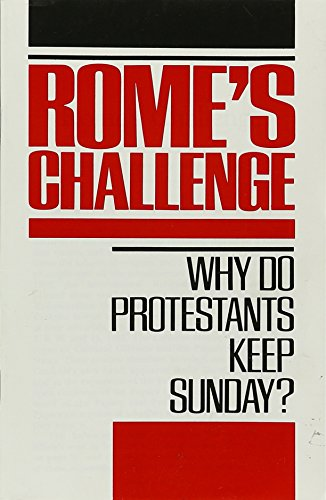 9780828003780: Rome's Challenge: Why Do Protestants Keep Sunday