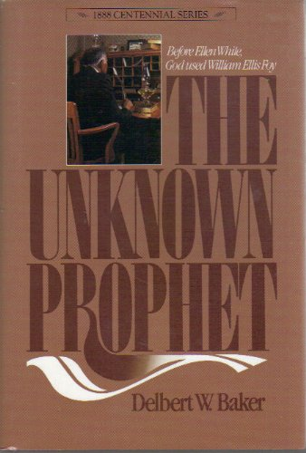 9780828004015: The Unknown Prophet (1888 Centennial Series)