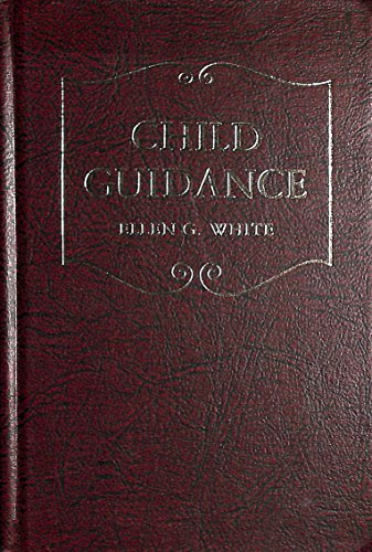 9780828004756: Child Guidance: Counsels to Seventh-day Adventist Parents (Christian home library)