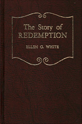9780828004817: The Story of Redemption: A Concise Presentation of the Conflict of the Ages Drawn From the Earlier Writings of Ellen G. White