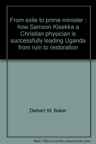 From exile to prime minister: How Samson Kisekka, a Christian physician, is successfully leading ...