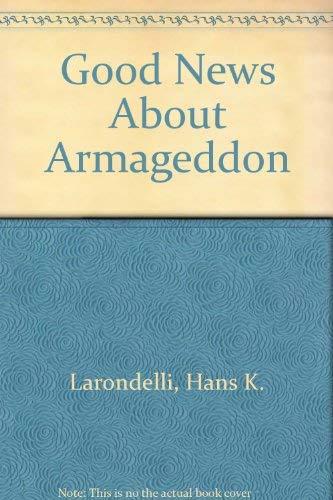 9780828005906: Good News About Armageddon