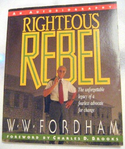 Righteous Rebel: An Autobiography: Fordham, W. W.