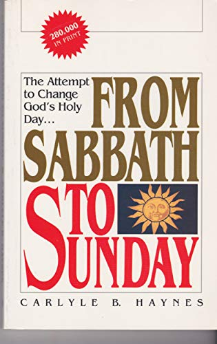 9780828007115: From Sabbath to Sunday: a Discussion of the Historical Aspects of the Sabbath Question, Showing How, When, Why, and By Whom the Change Was Made From