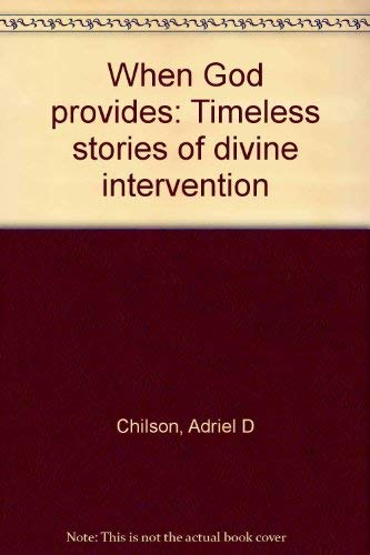 9780828007887: When God provides: Timeless stories of divine intervention