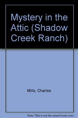 9780828008310: Mystery in the Attic (Shadow Creek Ranch)
