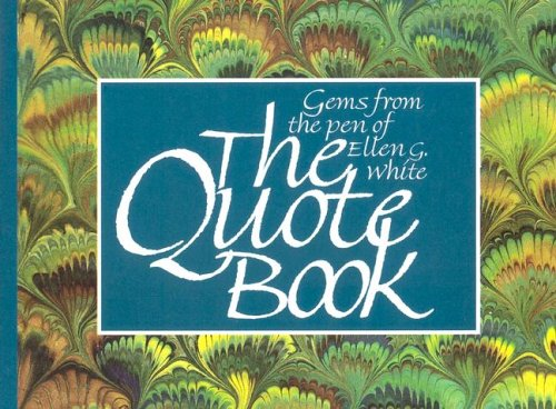 9780828008631: The Quote Book: Gems from the Pen of Ellen G. White