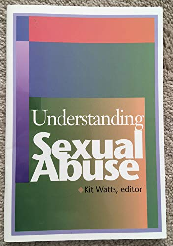 Understanding Sexual Abuse: Watts, Kit