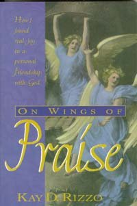 9780828010504: On Wings of Praise: How I Found Real Joy in a Personal Friendship With God