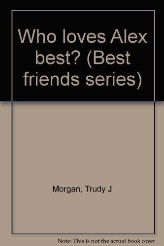 9780828010634: Who loves Alex best? (Best friends series)