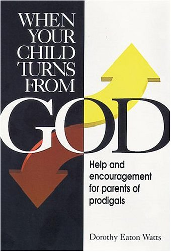 9780828010658: When Your Child Turns from God: