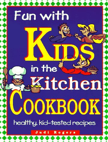 9780828010719: Fun With Kids in the Kitchen Cookbook: Healthy, Kid-Tested Recipes