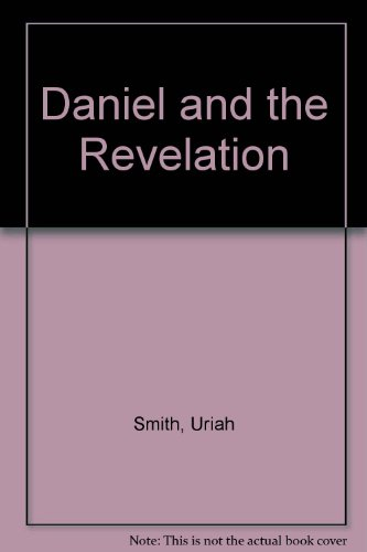 the PROPHECIES of DANIEL and the REVELATION *: SMITH, Uriah