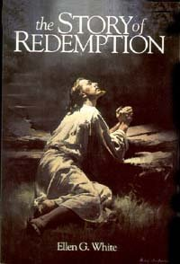 9780828011426: The story of redemption: A concise presentation of the conflict of the ages drawn from the earlier writings of Ellen G. White