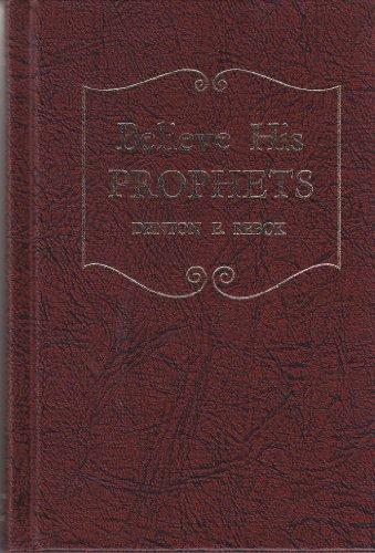 9780828011464: Believe His Prophets