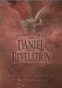 9780828011709: A Verse-By-Verse Commentary on Daniel & the Revelation: A Section of Volume IV of the The Seventh-day Adventist Bible Commentary