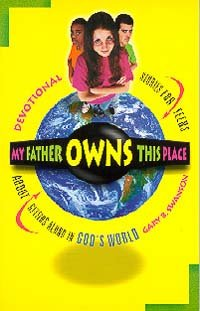 9780828012522: My Father Owns This Place (devotional stories for teens about getting along in God's world)