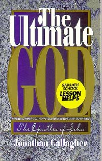 The ultimate God: The Epistles of John (0828012725) by Jonathan Gallagher
