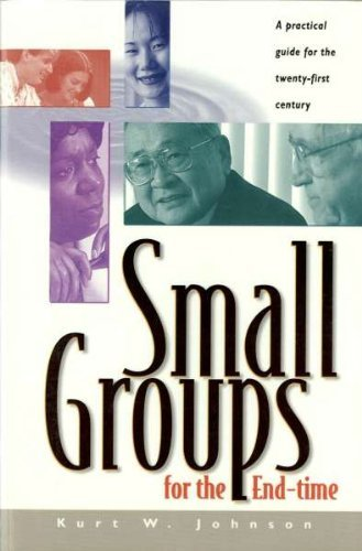 9780828013154: Small Groups for the End Time: A Practical Guide for the Twenty-First Century