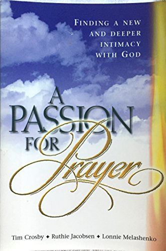 9780828013550: A Passion for Prayer: Finding a New and Deeper Intimacy With God