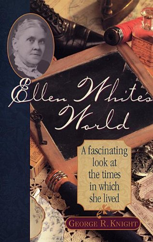 9780828013567: Ellen White's World: A Fascinating Look at the Times in Which She Lived