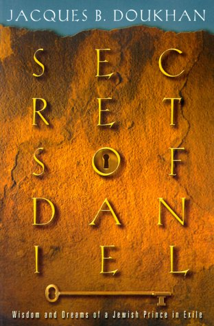9780828014243: Secrets of Daniel The Wisdom and Dreams of a Jewish Prince in Exile