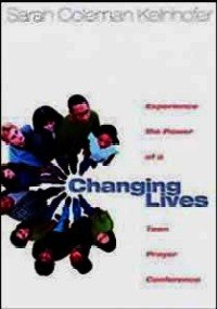 9780828015295: Changing lives: Experience the power of a teen prayer conference