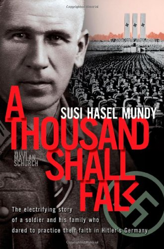 9780828015615: A Thousand Shall Fall: The Electrifying Story of a Soldier and His Family Who Dared to Practice Their Faith in Hitler's Germany