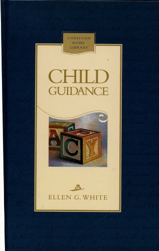 9780828015691: Child Guidance (Christian Home Library)(Counsels to Seventh-day Adventist Parents)