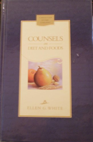 9780828015950: Counsels on diet and foods: A compilation from the writings of Ellen G. White (Christian home library)