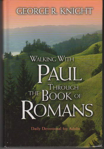 Walking with Paul through the Book of Romans (0828016461) by George R. Knight