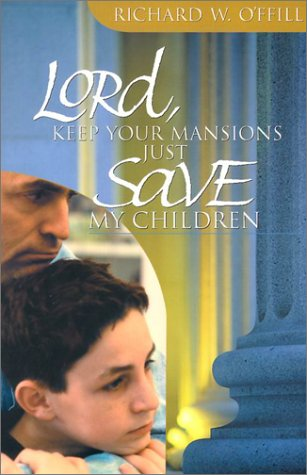 9780828016704: Lord, Keep Your Mansions--Just Save My Children
