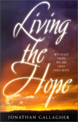 Living the Hope (9780828016711) by Jonathan Gallagher