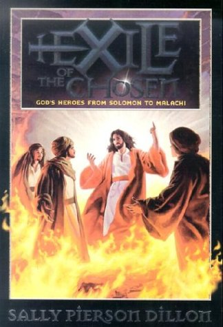 9780828017039: Exile of the Chosen: God's Heroes from Solomon to Malachi (War of the Ages)
