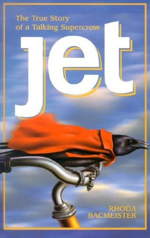 9780828017350: Jet: The True Story of a Talking Supercrow