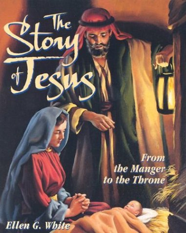 The Story of Jesus: From the Manger: White, Ellen Gould
